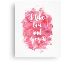 I like tea and yoga  Canvas Print