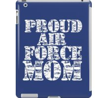 PROUD AIR FORCE MOM iPad Case/Skin
