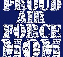 PROUD AIR FORCE MOM by Divertions