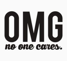 OMG No On Cares by mralan