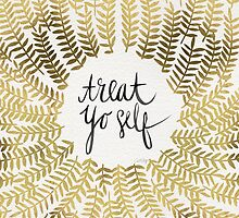 Treat Yo Self – Gold by Cat Coquillette
