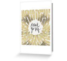 Treat Yo Self – Gold Greeting Card