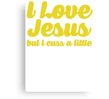 I Love Jesus but I cuss a little Canvas Print