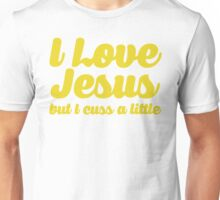 I Love Jesus but I cuss a little Unisex T-Shirt
