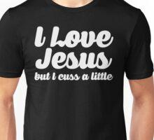 I Love Jesus but I cuss a little Unisex T-Shirt
