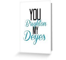You Brighton My Deyes - Alfie Deyes/Zoe Sugg Greeting Card