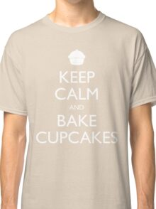 Keep Calm and Bake Cupcakes Classic T-Shirt
