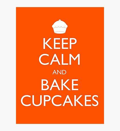 Keep Calm and Bake Cupcakes Photographic Print