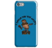 I Speak for the Meats iPhone Case/Skin