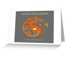 House Ketchum - Gotta Catchem' All Pokemon Game of Thrones Crossover Greeting Card
