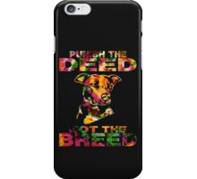 PUNISH THE DEED - NOT THE BREED iPhone Case/Skin
