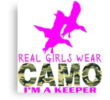REAL GIRLS WEAR CAMO - DUCK HUNTER Canvas Print