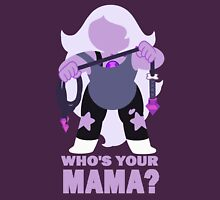 WHO'S YOUR MAMA? - Amethyst Unisex T-Shirt