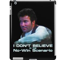 I Don't Believe in the No-Win Scenario iPad Case/Skin
