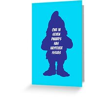 1 in 7 dwarfs has hayfever issues Greeting Card