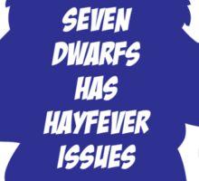 1 in 7 dwarfs has hayfever issues Sticker