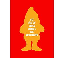 6 out of 7 dwarfs are extroverts Photographic Print