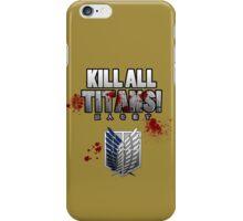 Kill All Titans! iPhone Case/Skin
