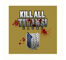 Kill All Titans! Art Print