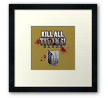 Kill All Titans! Framed Print