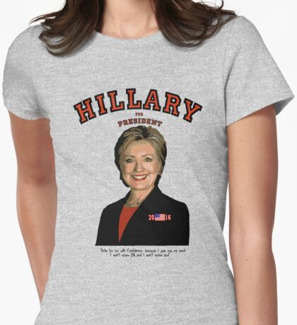 Hillary...She won't screw Bill & she won't screw You! Womens Fitted T-Shirt