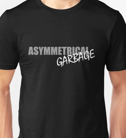 ASYMMETRICAL GARBAGE Unisex T-Shirt