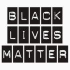 Black Lives Matter (Black Blocks Over White) by BroadcastMedia