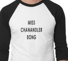 Miss Chanandler Bong Men's Baseball ¾ T-Shirt