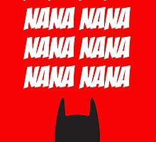 Batman Nana Nana by monsterplanet