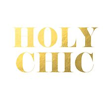 Holy Chic Faux Gold Foil by tshirtstylist