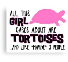All this girl cares about are tortoises.... (Black & Pink) Canvas Print