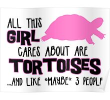 All this girl cares about are tortoises.... (Black & Pink) Poster