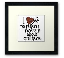 I heart mystery novels about quilters Framed Print