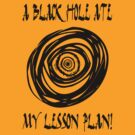 A Black Hole Ate My Lesson Plan by mobii