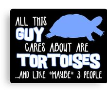 All this guy cares about are tortoises... (White & Blue) Canvas Print
