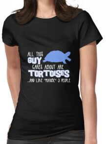 All this guy cares about are tortoises... (White & Blue) Womens Fitted T-Shirt
