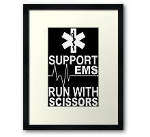 Support EMS Run With Scissors - Funny Tshirts Framed Print