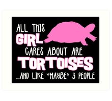 All this girl cares about are tortoises... (White & Pink) Art Print