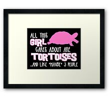 All this girl cares about are tortoises... (White & Pink) Framed Print