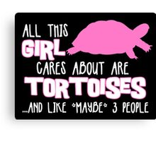 All this girl cares about are tortoises... (White & Pink) Canvas Print