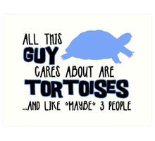 All this guy cares about are tortoises... (Black & Blue) Art Print