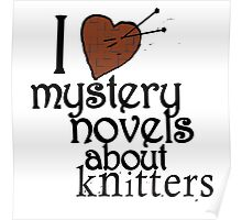 I heart mystery novels about knitters Poster