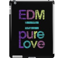 EDM = Pure Love iPad Case/Skin