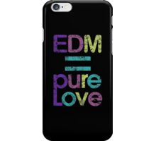 EDM = Pure Love iPhone Case/Skin
