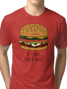 If Looks Could Kale Tri-blend T-Shirt