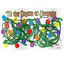 """'Tis the Season To Untangle"""" Poster"""