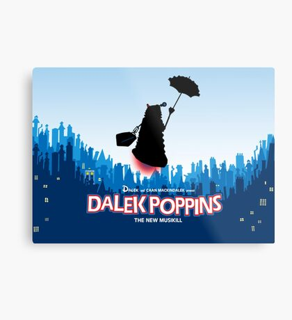 Dalek Poppins  Metal Print