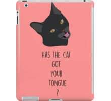 Has the cat got your tongue ? iPad Case/Skin