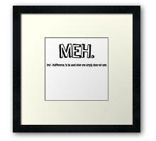 Meh... Framed Print