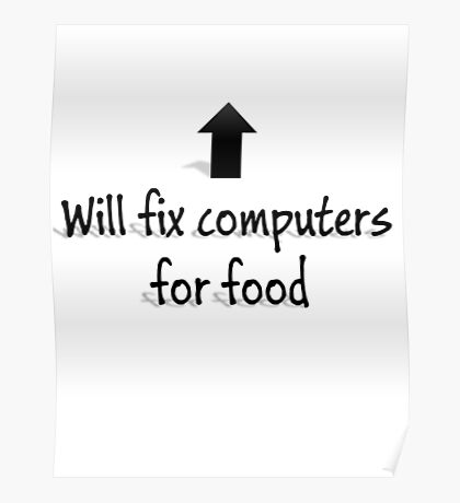 Will fix computers for food Poster